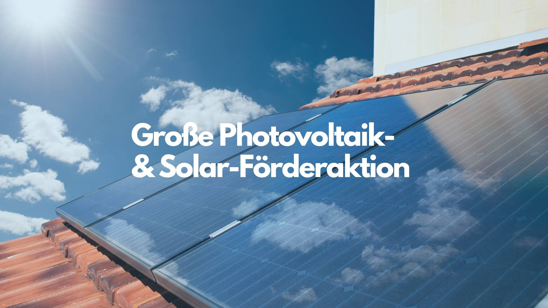 Große Photovoltaik Förderung